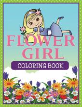 Flower Girl Coloring Book: Coloring Books for Kids