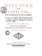 Histoire du règne de Louis XIII, roi de France et de Navarre... par M. Michel Le Vassor