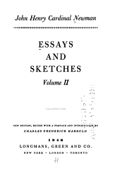 Essays and Sketches  The theology of St  Ignatius  1839  Catholicity of the Anglican Church  1840  Private judgment  1841  The Tamworth Reading Room  1841  Milman s view of Christianity  1841  Rise and progress of universities  Selections from the original discourses   1856  PDF