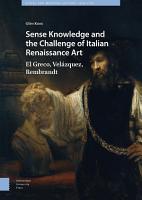 Sense Knowledge and the Challenge of Italian Renaissance Art PDF