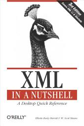 XML in a Nutshell: A Desktop Quick Reference, Edition 3