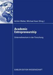 Academic Entrepreneurship: Unternehmertum in der Forschung