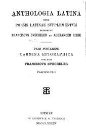 Anthologia latina sive poesis latinae supplementum: Carmina latina epigraphica. Pars posterior