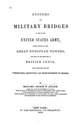 Systems of Military Bridges in Use by the United States Army: Those Adopted by the Great European Powers, and Such as are Employed in British India. With Directions for the Preservation, Destruction, and Re-establishment of Bridges