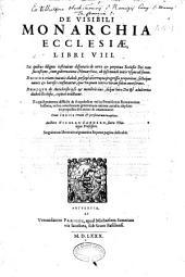 De Visibili monarchia Ecclesiae libri VIII... Auctore Nicolao Sandero...