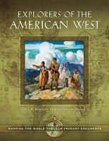 Explorers of the American West  Mapping the World through Primary Documents PDF