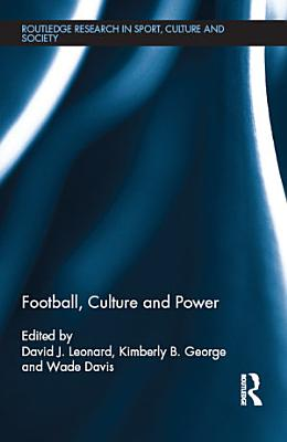 Football  Culture and Power PDF