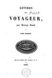 Lettres d'un voyageur: Volume1