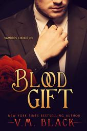 Blood Gift: Vampire's Choice Paranormal Romance #3