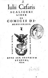 Iulii Caesaris Scaligeri Liber de comicis dimensionibus