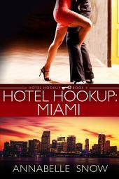 Hotel Hookup: Miami
