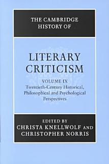 The Cambridge History of Literary Criticism  Volume 9  Twentieth Century Historical  Philosophical and Psychological Perspectives Book