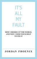 It s All My Fault Book