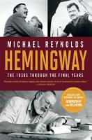 Hemingway  The 1930s through the Final Years  Movie Tie in Edition   Movie Tie in Editions  PDF