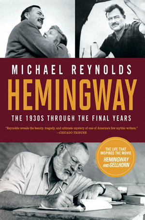 Hemingway  The 1930s through the Final Years  Movie Tie in Edition   Movie Tie in Editions