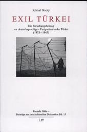 Exil Türkei--: ein Forschungsbeitrag zur deutschsprachigen Emigration in die Türkei (1933-1945)
