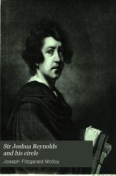 Sir Joshua Reynolds and his circle: Volume 1
