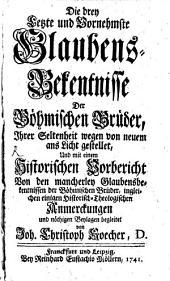 Die drey Letzte und Vornehmste Glaubens-Bekentnisse Der Böhmischen Brüder