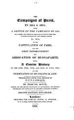 """The Campaigns of Paris in 1814 & 1815 ... Or a Brief ... Relation of Events from the Invasion of France ... in 1814 to the Capitulation of Paris ... With a Concise History of the 15th, 16th, 17th, and 18th of June, 1815 ... Translated ... by Edmund Boyce ... Second Edition [of """"The Campaign of Paris in 1814""""] Enlarged. [With Maps.]"""