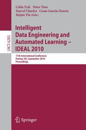 Intelligent Data Engineering and Automated Learning -- IDEAL 2010: 11th International Conference, Paisley, UK, September 1-3, 2010, Proceedings