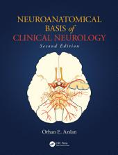 Neuroanatomical Basis of Clinical Neurology, Second Edition: Edition 2