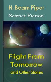Flight From Tomorrow and Other Stories: Science Fiction Stories