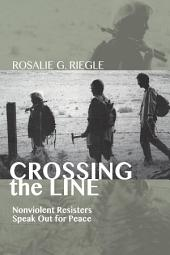 Crossing the Line: Nonviolent Resisters Speak Out for Peace