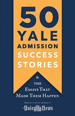 50 Yale Admission Success Stories