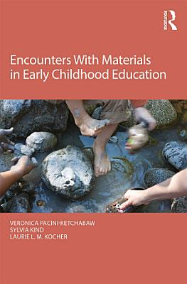 Encounters With Materials in Early Childhood Education