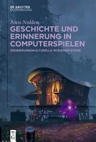 Geschichte und Erinnerung in Computerspielen PDF