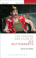 The Theatre and Films of Jez Butterworth PDF