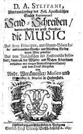 Send-schreiben, darinnen enthalten, wie große gewißheit di Music aus ihren principiis und grundsätzen habe ...