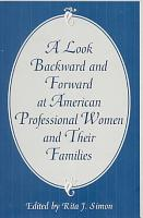 A Look Backward and Forward at American Professional Women and Their Families PDF