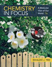 Chemistry in Focus: A Molecular View of Our World: Edition 7