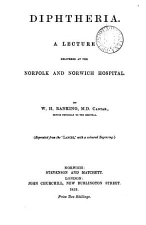 Diphtheria  A lecture  etc   Reprinted from the Lancet   PDF
