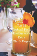 Top 24 Cocktail Party Recipes with Extra Blank Pages