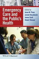 Emergency Care and the Public s Health PDF