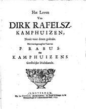 Het leven van Dirk Rafelsz. Kamphuizen, nooit voor dezen gedrukt: Hiervoor is gevoegt het vaars van P. Rabus op Kamphuizens geestelijke dichtkunde