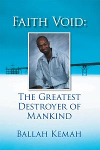 Faith Void  The Greatest Destroyer of Mankind PDF