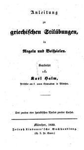 Anleitung zu griechischen Stilübungen in Regeln und Beispielen: oder Elementarbuch ...