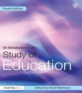 An Introduction to the Study of Education: Edition 4