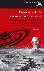 Pioneros de la ciencia ficción rusa: Volumen 2