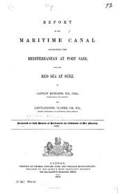 Report on the Maritime Canal Connecting the Mediterranean at Port Said, with the Red Sea at Suez