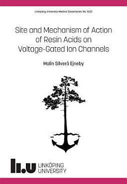 Site and Mechanism of Action of Resin Acids on Voltage Gated Ion Channels PDF