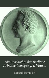 Die geschichte der Berliner arbeiter-bewegung: t. Vom jahre 1848 bis zum erlass des Sozialistengesetzes