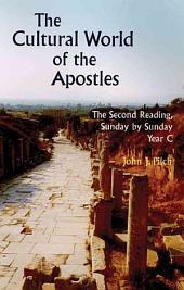 The Cultural World of the Apostles: The Second Reading, Sunday by Sunday, Year C
