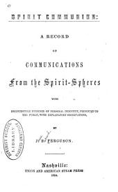 Spirit Communion: A Record of Communications from the Spirit-spheres