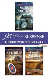 Harlequin Love Inspired Suspense August 2016 - Box Set 2 of 2: Silent Sabotage\Plain Cover-Up\Ranch Refuge