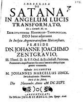 De Satana in angelum lucis transformato, ex 2 Cor. XI, 14. exercitatio hist. theol