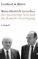 Hans Dietrich Genscher  das Ausw  rtige Amt und die deutsche Vereinigung PDF